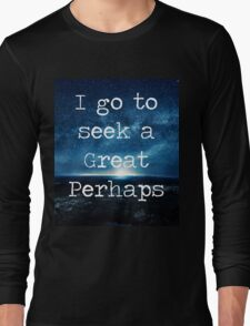 A Great Perhaps--Looking For Alaska Long Sleeve T-Shirt