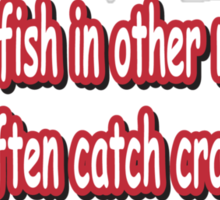Man who fish in other man's well often catch crabs. Sticker