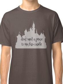 Don't need a prince Classic T-Shirt