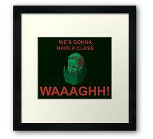 Class Waaaghh! Framed Print