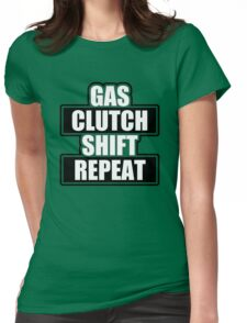 Gas clutch shift repeat Womens Fitted T-Shirt