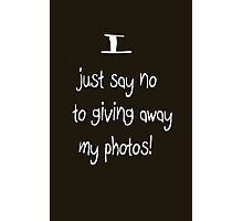 No to public sharing sites Photographic Print