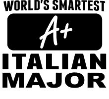 World's Smartest Italian Major by GiftIdea