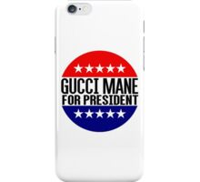 Gucci Mane For President iPhone Case/Skin