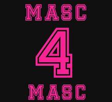 Masc 4 masc Unisex T-Shirt