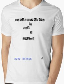 Bird Boards : skateboarding is not a crime Mens V-Neck T-Shirt