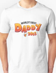 World's Best dady 2015 Unisex T-Shirt