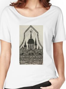 In My Father's House Are Many Mansions Women's Relaxed Fit T-Shirt