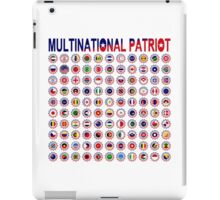 Multinational Patriot Flag Collective 1.0 iPad Case/Skin