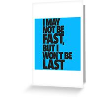 I Won't Be Last Greeting Card