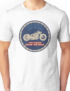 Two wheels move the soul Unisex T-Shirt