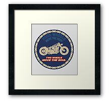 Two wheels move the soul Framed Print