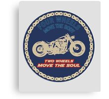 Two wheels move the soul Canvas Print