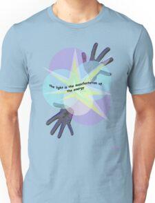 the light is the manifestation of the energy Unisex T-Shirt