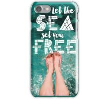 Let the Sea Set You Free iPhone Case/Skin