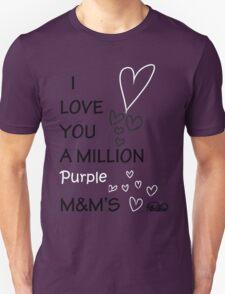 I Love You a Million Purple M&M's Unisex T-Shirt