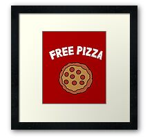 The pizza is free! Framed Print