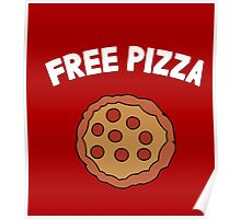 The pizza is free! Poster