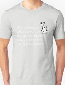 Deefa dog - The best way to get a puppy T-Shirt