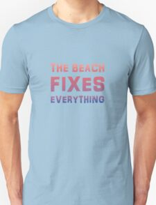 Beach fixes everything  Unisex T-Shirt