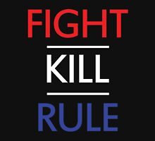 FIGHT STEEN KILL OWENS RULE Unisex T-Shirt