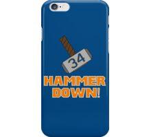 Hammer Down! iPhone Case/Skin
