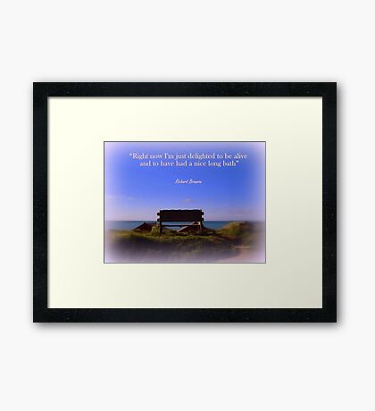 """""""Delighted to be Alive"""" Framed Print"""
