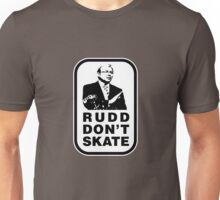 RUDD DON'T SKATE... Unisex T-Shirt