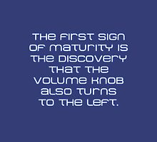 The first sign of maturity is... Unisex T-Shirt