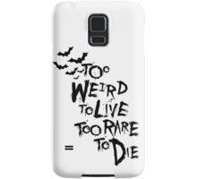 Too weird to live... Samsung Galaxy Case/Skin