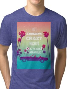 Hot summer crazy nights Tri-blend T-Shirt