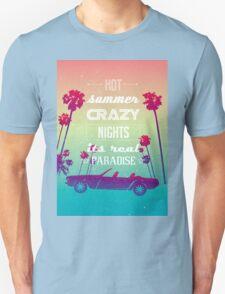 Hot summer crazy nights T-Shirt