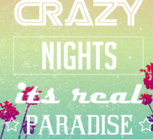 Hot summer crazy nights Sticker