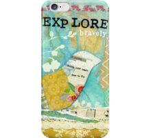 Explore Bravely  iPhone Case/Skin