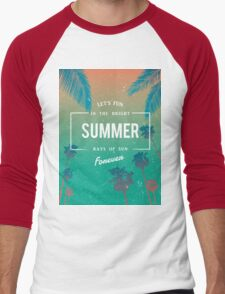 Lets fun in the summer sun quote Men's Baseball ¾ T-Shirt