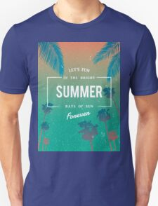 Lets fun in the summer sun quote T-Shirt