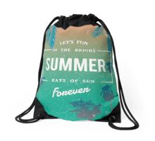 Lets fun in the summer sun quote Drawstring Bag