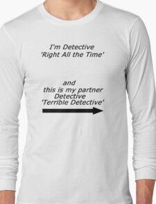 Brooklyn Nine Nine - Detective Terrible Detective Quote Long Sleeve T-Shirt