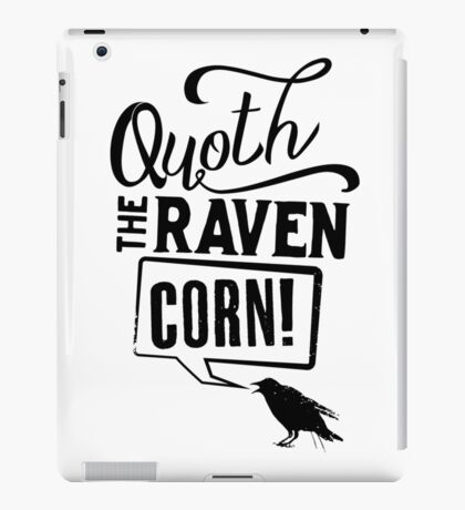 Quoth The Raven, Corn! iPad Case/Skin