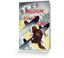 Belgium Fights On -- WW2 Poster Greeting Card
