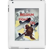 Belgium Fights On -- WW2 Poster iPad Case/Skin