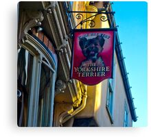 The Yorkshire Terrier  (Pub Sign) Canvas Print