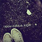 I Know a Place, Sugar by Lala  Mártin