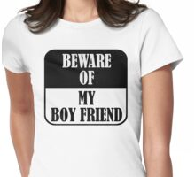 Beware of my boy friend Womens Fitted T-Shirt