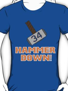 Hammer Down! T-Shirt