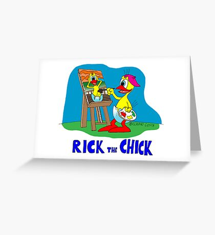 "Rick the chick ""PAINTER"" Greeting Card"