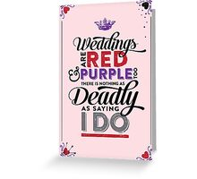 Deadly Weddings Greeting Card