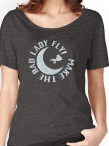 Make The Bad Lady Fly! Women's Relaxed Fit T-Shirt