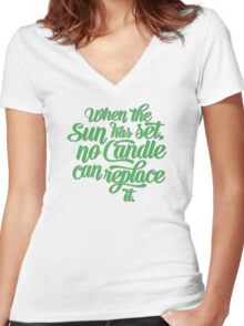 When the Sun has set, no Candle can replace it. Women's Fitted V-Neck T-Shirt