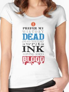 I prefer my history dead Women's Fitted Scoop T-Shirt